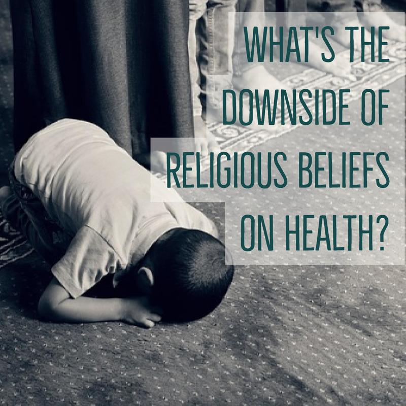 What's the Downside of Religious Beliefs on Health?